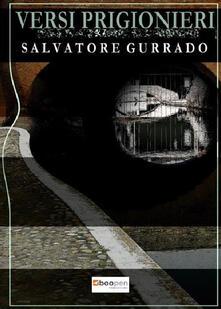 Versi prigionieri - Salvatore Gurrado - copertina