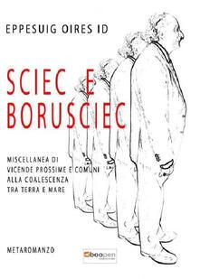 Sciec e Borusciec. Miscellanea di vicende prossime e comuni alla coalescenza tra terra e mare - Giuseppe Di Serio - copertina