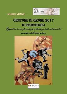 Centone di Qzone 2017 (2° semestre). Raccolta incompleta degli articoli postati nel primo semestre dell'anno solare