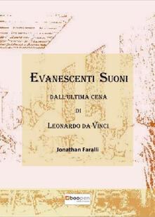 Evanescenti suoni dall'«Ultima cena» di Leonardo da Vinci. Cronaca di un atto compositivo - Jonathan Faralli - copertina