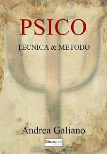 Psico. Tecnica & metodo - Andrea Galiano - copertina