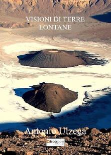 Visioni di terre lontane - Antonio Ulzega - copertina