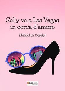 Sally va a Las Vegas in cerca d'amore - Elisabetta Desideri - copertina