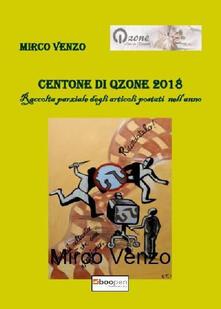 Centone di Qzone 2018. Raccolta parziale degli articoli postati nell'anno - Mirco Venzo - copertina