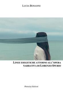 Linee esegetiche attorno all'opera narrativa di Lorenzo Spurio - Lucia Bonanni - copertina