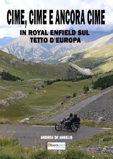 Cime, cime e ancora cime. In Royal Enfield sul tetto d'Europa - Andrea De Angelis - copertina