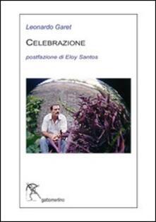 Celebrazione. Ediz. multilingue - Leonardo Garet - copertina