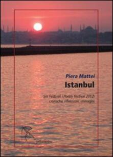 Istanbul. Poetry festival 2012 - Piera Mattei - copertina