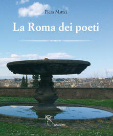 La Roma dei poeti - Piera Mattei - copertina