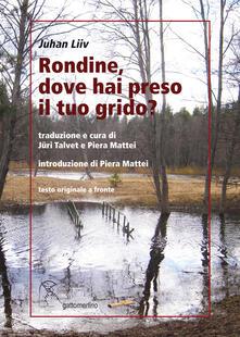 Rondine, dove hai preso il tuo grido? Testo estone a fronte - Juhan Liiv - copertina
