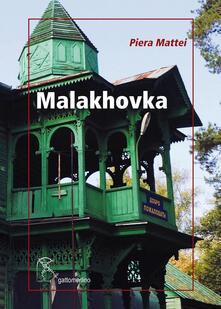 Malakhovka. Breve diario russo - Piera Mattei - copertina