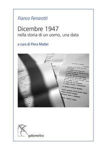Dicembre 1947. Nella storia di un uomo, una data