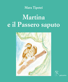 Marina e il passero saputo. Ediz. italiana e inglese - Mara Tipetei - copertina