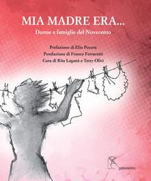 Mia madre era.... Donne e famiglie del Novecento - copertina