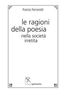 Le ragioni della poesia nella società irretita - Franco Ferrarotti - copertina