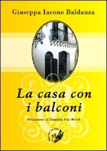 La casa con i balconi - Giuseppa Iacono Baldanza - copertina