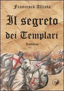 Il segreto dei templari - Francesco Alliata - copertina