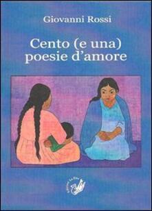 Cento (e una) poesie d'amore - Giovanni Rossi - copertina