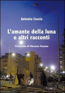 L' amante della luna e altri racconti - Antonio Coccia - copertina