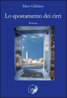 Lo spostamento dei cirri - Mary Gibilaro - copertina