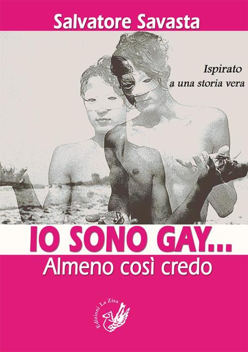 Io sono gay... Almeno così ...