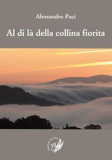 Al di là della collina fiorita - Alessandro Paci - copertina