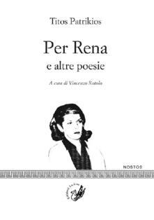 Per Rena e altre poesie - Titos Patrikios - copertina
