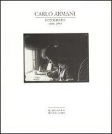Carlo Armani. Fotografo 1898-1984. Catalogo della mostra (Riva del Garda, 8-30 giugno 1991) - copertina