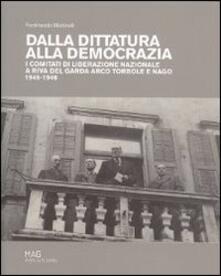Dalla dittatura alla democrazia. I comitati di liberazione nazionale a Riva del Garda - copertina