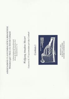 Wolfang Amadeus Mozart. Concerto K 175 accomodato per due cembali. Associazione Clavicembalistica Bolognese - copertina