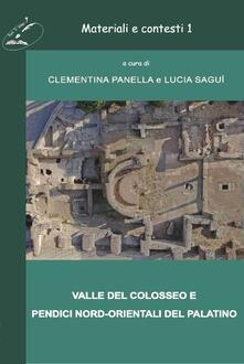 Materiali e contesti. Valle del Colosseo e pendici nord-orientali del Palatino. Vol. 1 - copertina