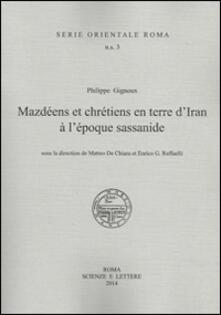Philippe Gignoux, Mazdeens et chretiens en terre d'Iran à l'epoque sassanide - copertina