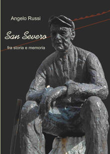 San Severo fra storia e memoria - Angelo Russi - copertina