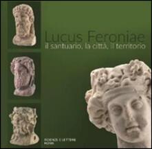 Capturtokyoedition.it Lucus Feroniae. Il santuario, la città, il territorio Image