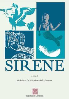 Sirene. Atti del 6° ciclo di Conferenze «Piano di Sorrento. Una storia di terra e di mare». Sezione Sirene 2013 - copertina