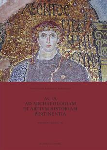 Acta ad archaeologiam et artium historiam pertinentia. Vol. 30 - copertina