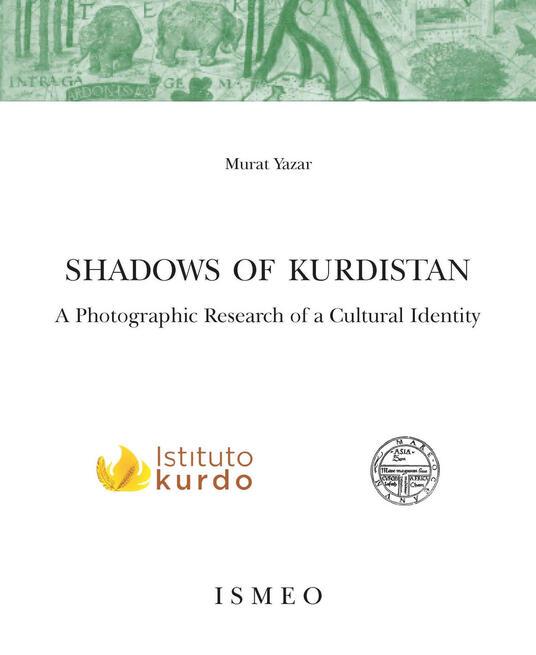 Shadows of Kurdistan. A photographic research of a cultural identity. Ediz. illustrata - Murat Yazar - copertina