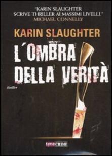 L' ombra della verità - Karin Slaughter - copertina