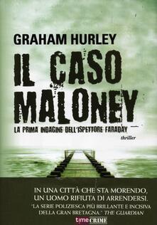 Il caso Maloney. La prima indagine dell'ispettore Joe Faraday - Graham Hurley - copertina