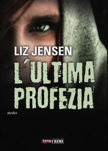 L' ultima profezia - Liz Jensen - copertina