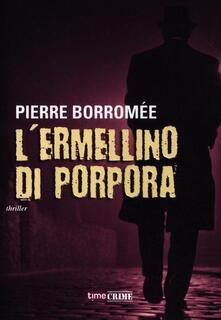 L' ermellino di porpora - Pierre Borromée - copertina