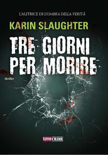 Tre giorni per morire - Karin Slaughter,Tommaso Tocci - ebook