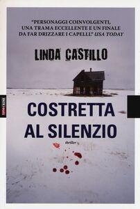 Foto Cover di Costretta al silenzio, Libro di Linda Castillo, edito da Time Crime