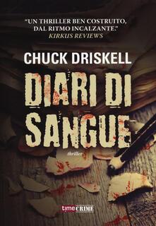 Diari di sangue - Chuck Driskell - copertina