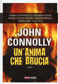 Libro Un' anima che brucia John Connolly