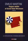 Libro Doppio delitto al Grand Hotel Miramare. Le indagini del commissario Bertè Emilio Martini