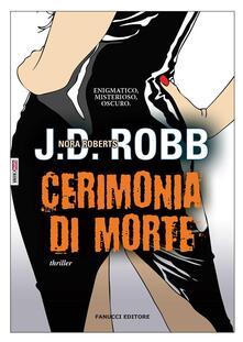 Cerimonia di morte - J. D. Robb,L. Scipioni - ebook