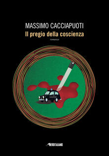 Il pregio della coscienza - Massimo Cacciapuoti - copertina