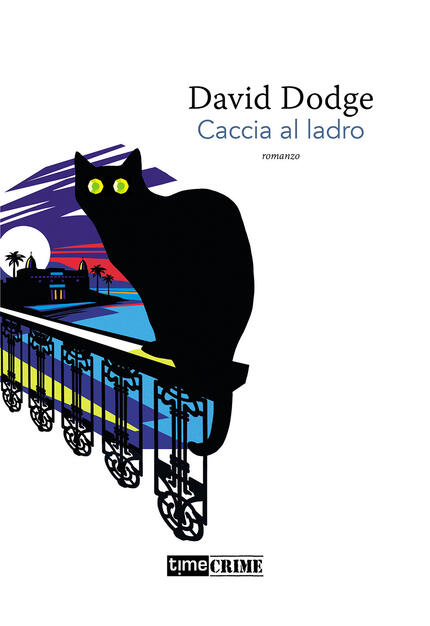 Caccia al ladro - David Dodge - Libro - Time Crime - Piccola biblioteca del  crimine | IBS