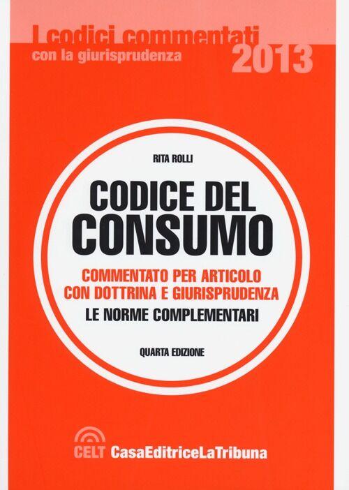 Codice del consumo. Commentato per articolo con dottrina e giurisprudenza